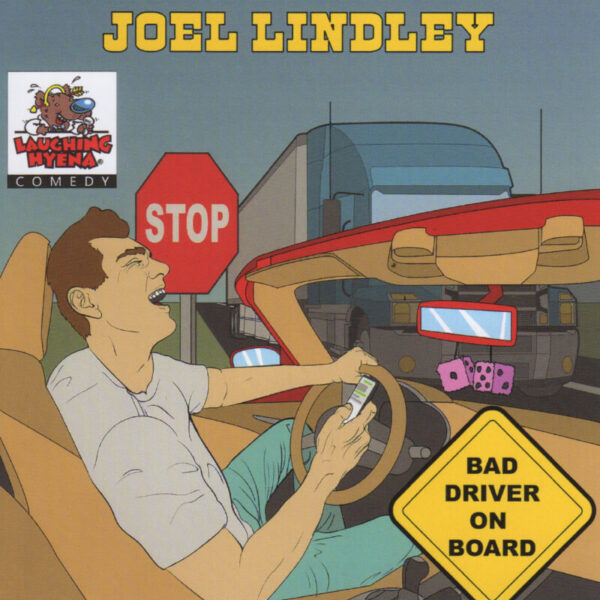 "Joel Lindley ""Bad Driver On Board"""