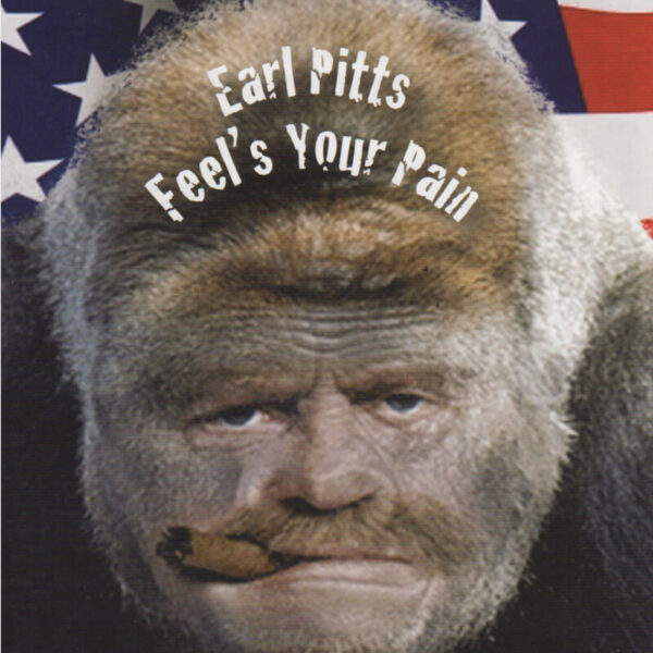 Earl pitts feels your pain