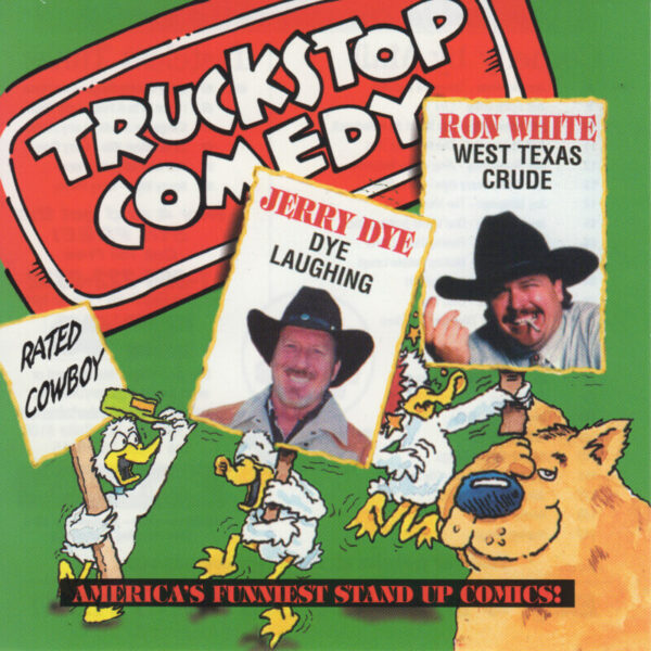 Jerry Dye_Ron White - _Truckstop Comedy_