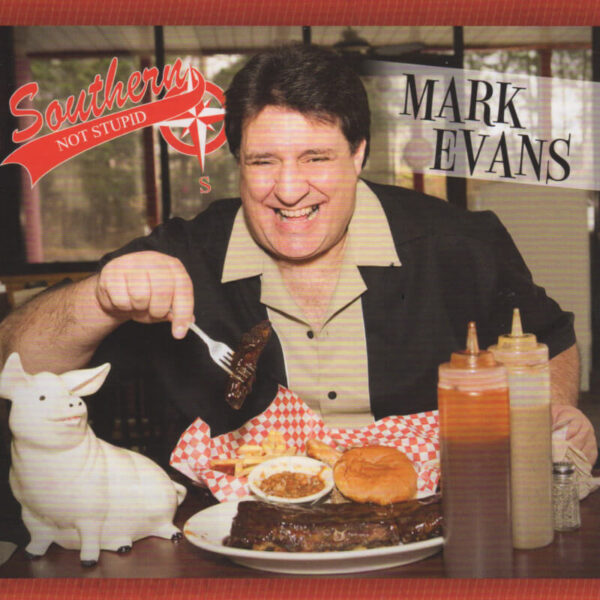 "Mark Evans - ""Southern Not Stupid"""